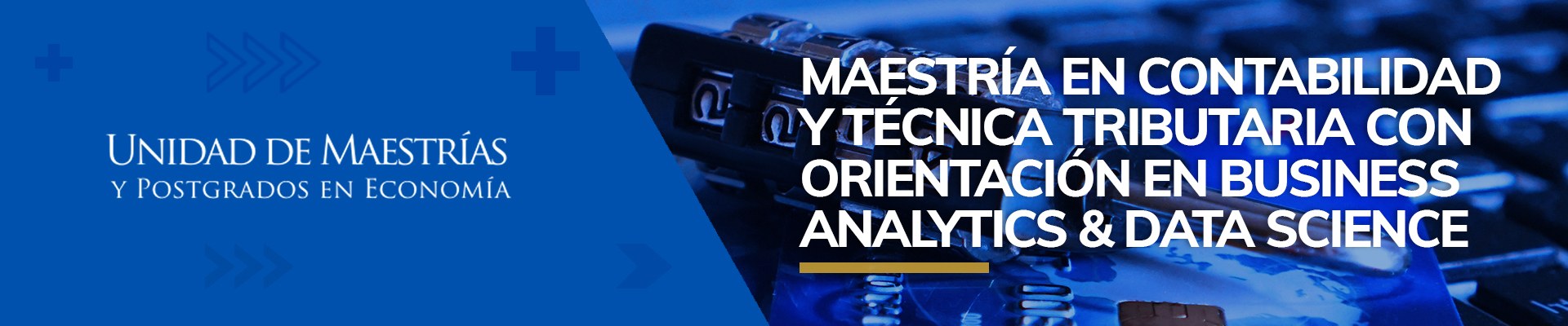 Maestría en Contabilidad y Técnica tributaria + Business Analytics & Data Science